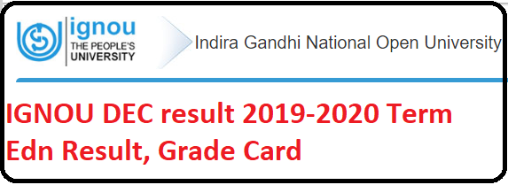 IGNOU Dec result 2019 Term End Result, grade card